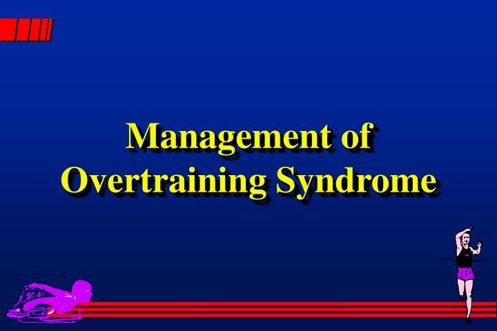 Management of
