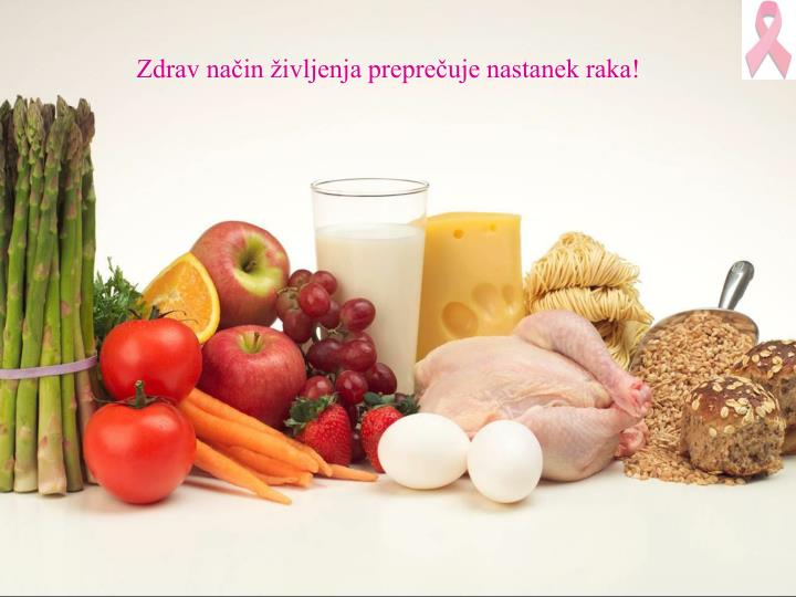 Zdrav način življenja preprečuje nastanek raka!