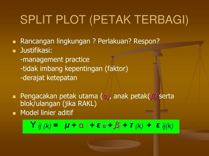 SPLIT PLOT (PETAK TERBAGI)