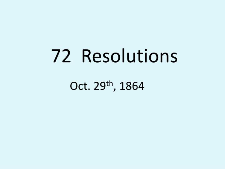 72  Resolutions