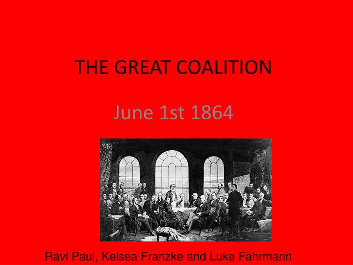THE GREAT COALITION