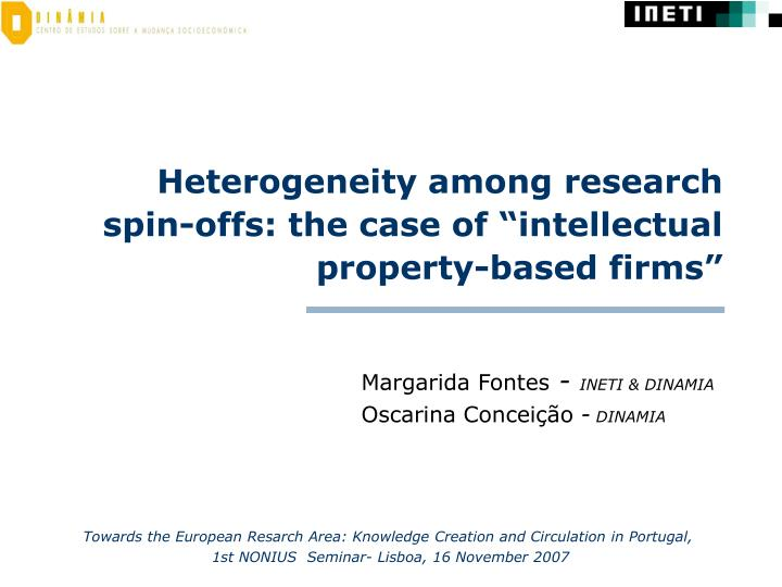 Heterogeneity among research spin offs the case of intellectual property based firms