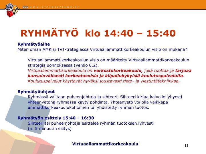 RYHMÄTYÖ  klo 14:40 – 15:40