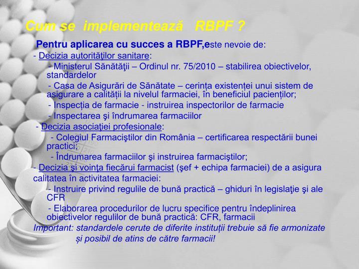 Cum se  implementează   RBPF ?