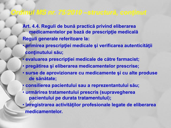 Ordinul MS nr. 75/2010 –structură, conţinut