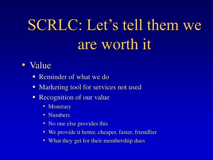 SCRLC: Let's tell them we are worth it