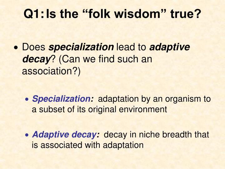 """Q1:Is the """"folk wisdom"""" true?"""