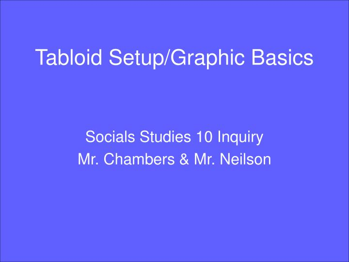 Tabloid setup graphic basics