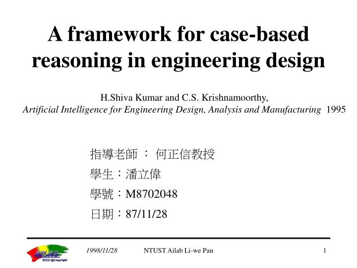 A framework for case based reasoning in engineering design