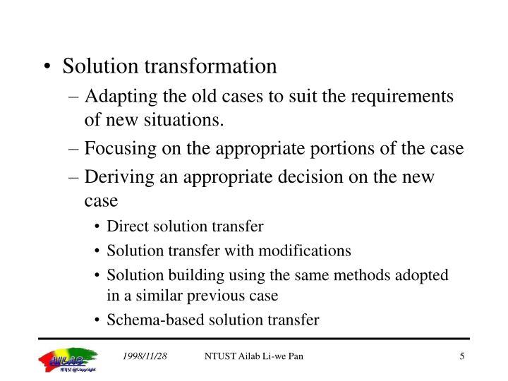 Solution transformation