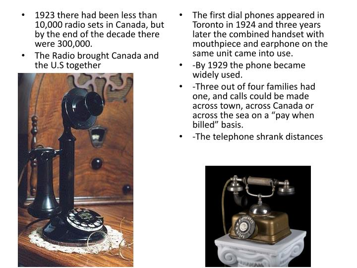 1923 there had been less than 10,000 radio sets in Canada, but by the end of the decade there were 300,000.