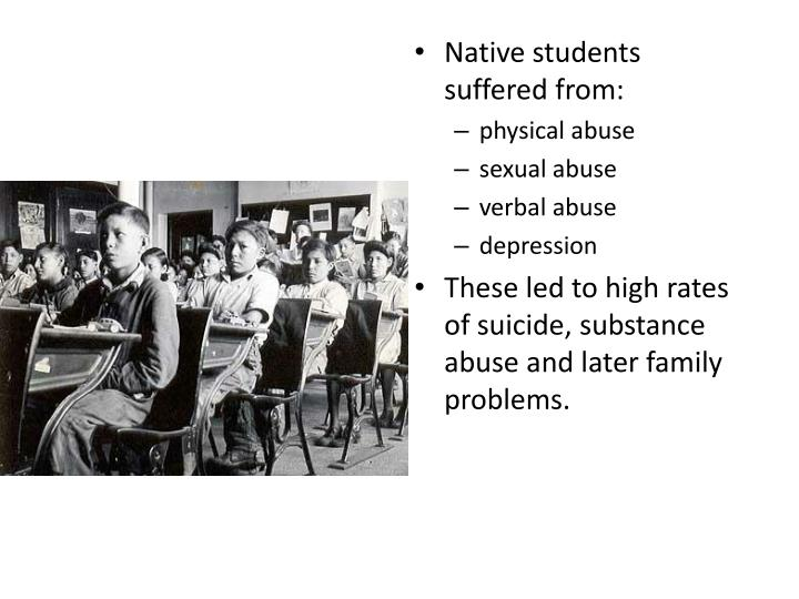 Native students suffered from: