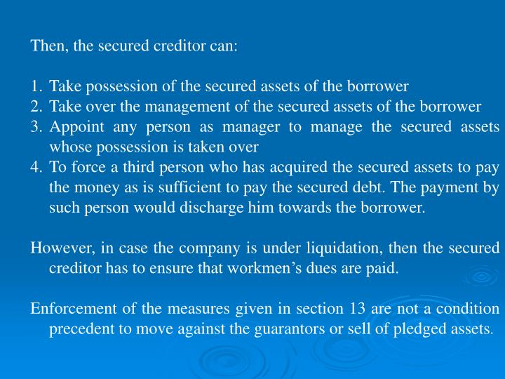 Then, the secured creditor can: