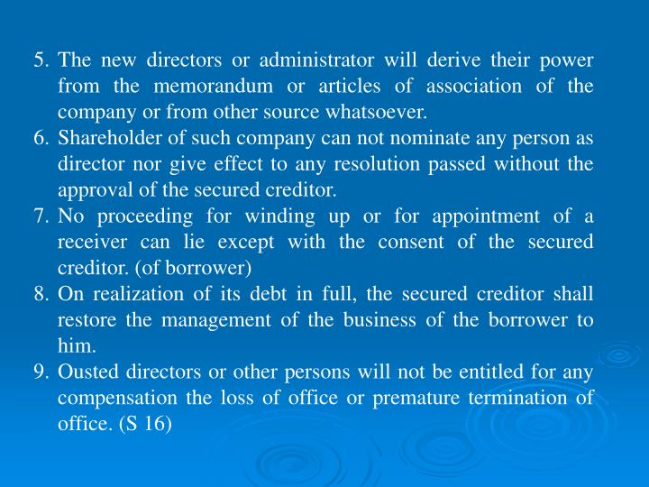The new directors or administrator will derive their power from the memorandum or articles of association of the company or from other source whatsoever.