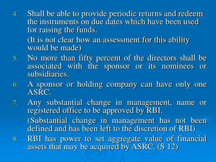 Shall be able to provide periodic returns and redeem the instruments on due dates which have been used for raising the funds.