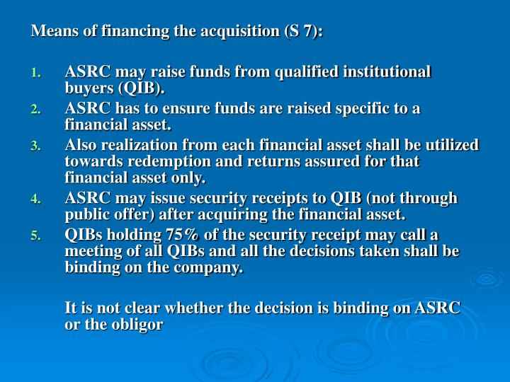 Means of financing the acquisition (S 7):