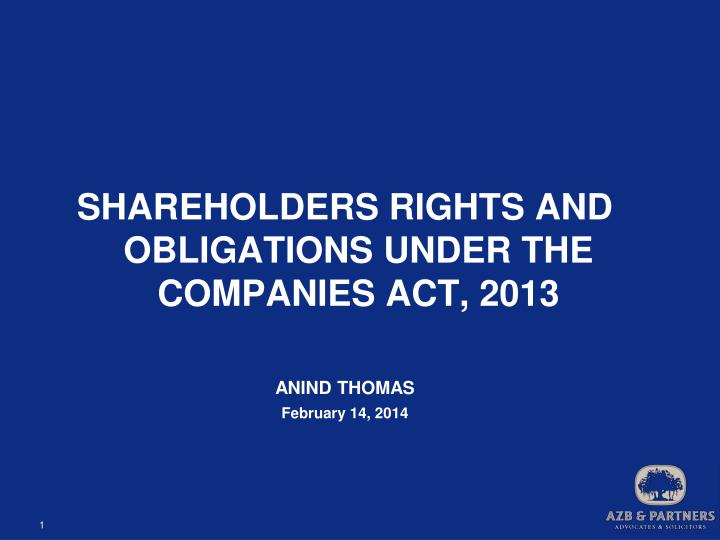 SHAREHOLDERS RIGHTS AND OBLIGATIONS UNDER THE COMPANIES ACT, 2013