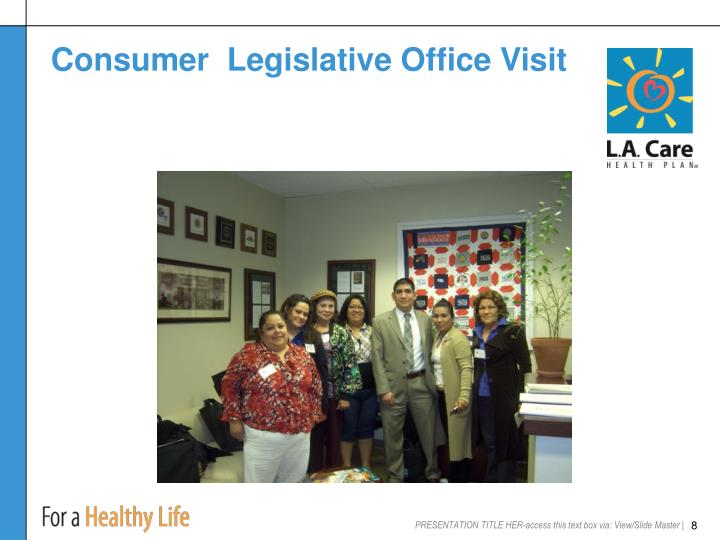 Consumer  Legislative Office Visit