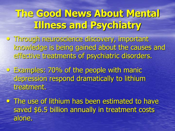 The Good News About Mental Illness and Psychiatry