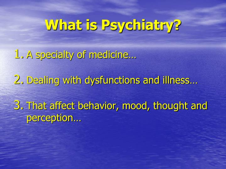 What is Psychiatry?