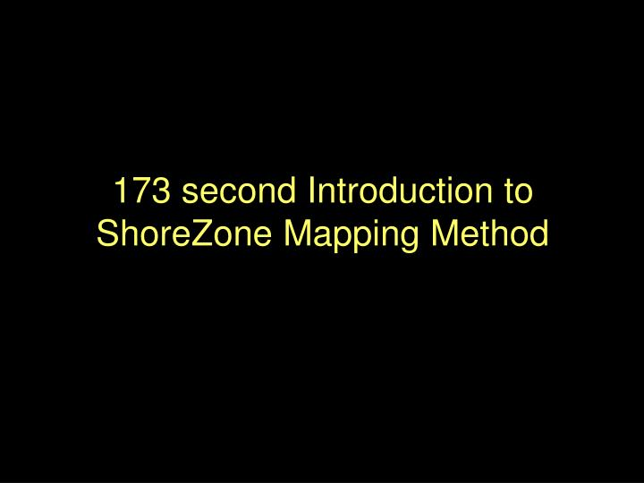 173 second Introduction to ShoreZone Mapping Method