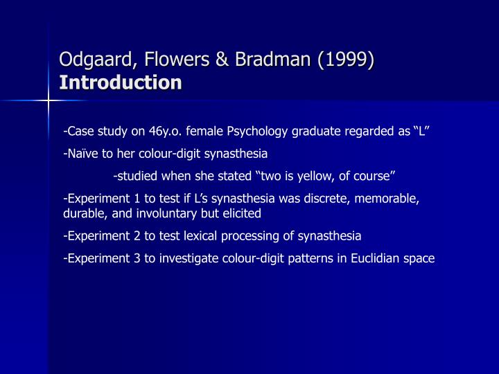 Odgaard, Flowers & Bradman (1999)
