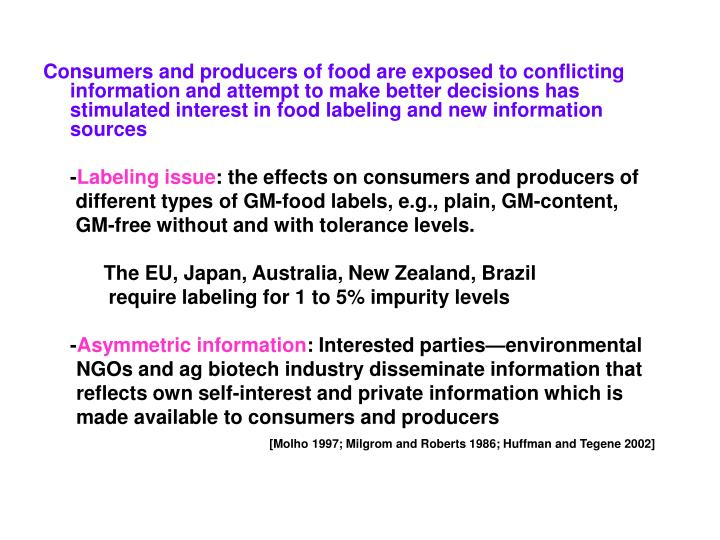 Consumers and producers of food are exposed to conflicting information and attempt to make better decisions has stimulated interest in food labeling and new information sources