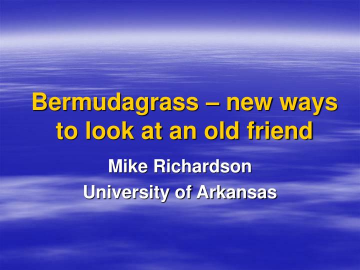 Bermudagrass new ways to look at an old friend