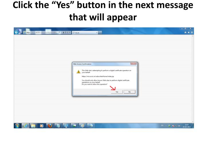 "Click the ""Yes"" button in the next message that will appear"
