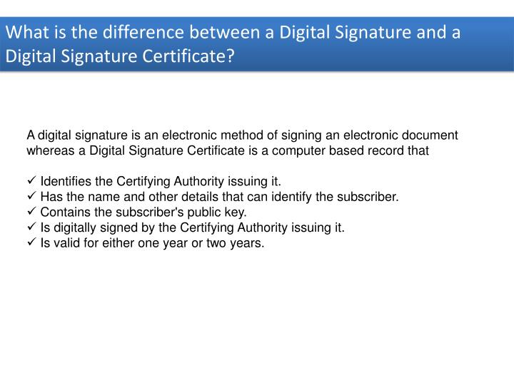 What is the difference between a Digital Signature and a Digital Signature Certificate?