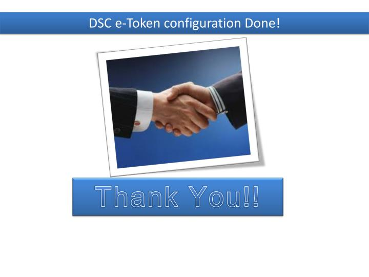 DSC e-Token configuration Done!