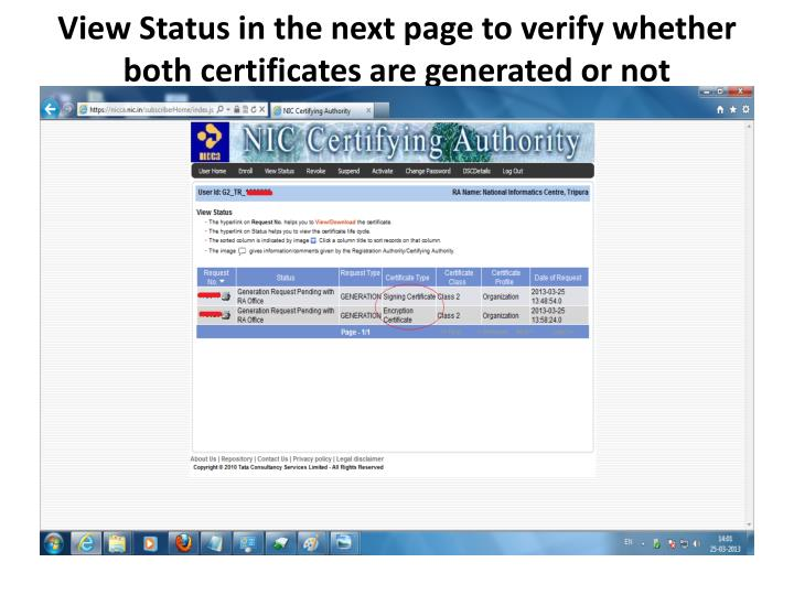 View Status in the next page to verify whether both certificates are generated or not