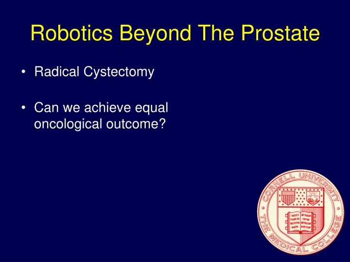 Robotics Beyond The Prostate