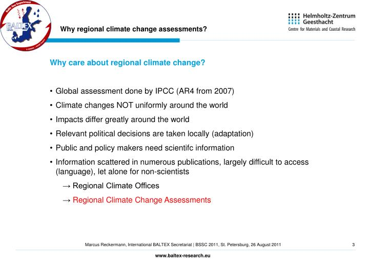 Why regional climate change assessments?