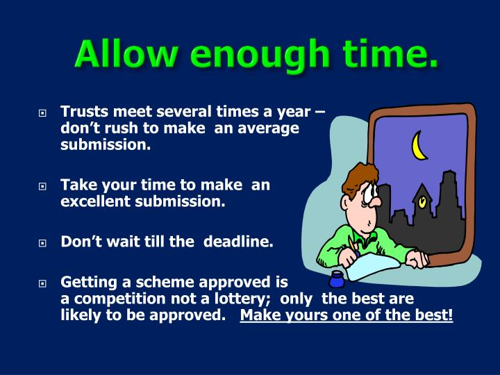 Trusts meet several times a year –                      don't rush to make  an average                 submission.