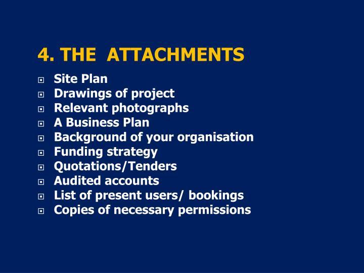 4. THE  ATTACHMENTS