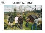 obdob 1997 200011