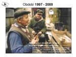 obdob 1997 20002
