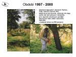 obdob 1997 20003