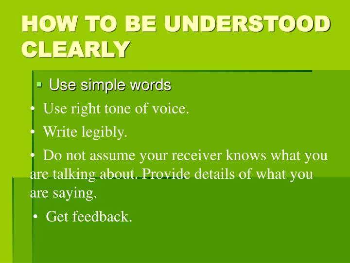 HOW TO BE UNDERSTOOD CLEARLY