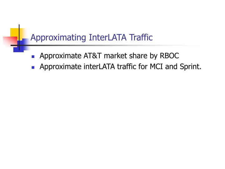 Approximating InterLATA Traffic