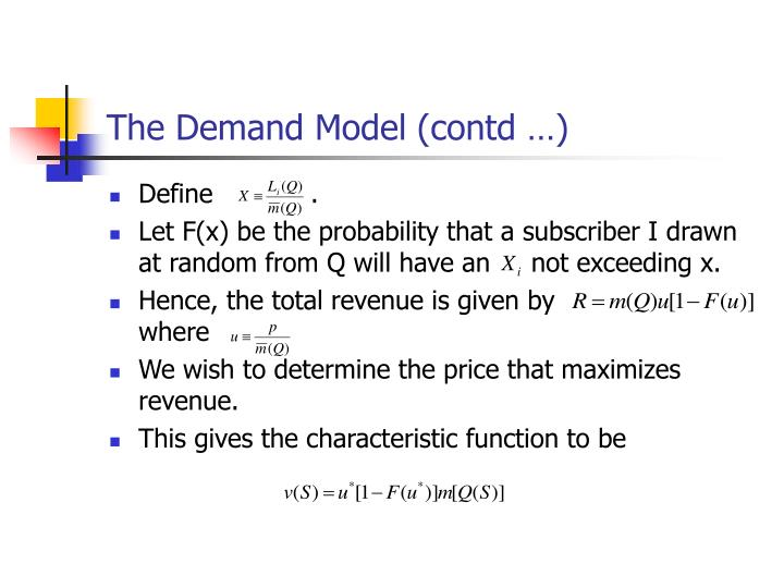 The Demand Model (contd …)