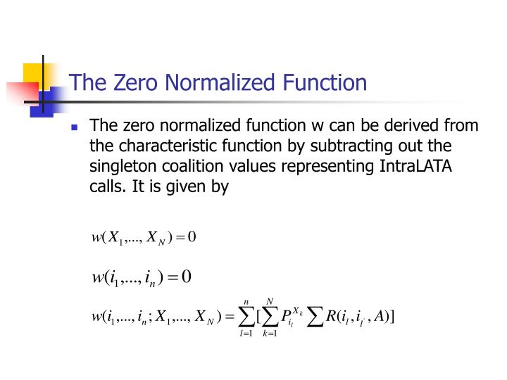 The Zero Normalized Function