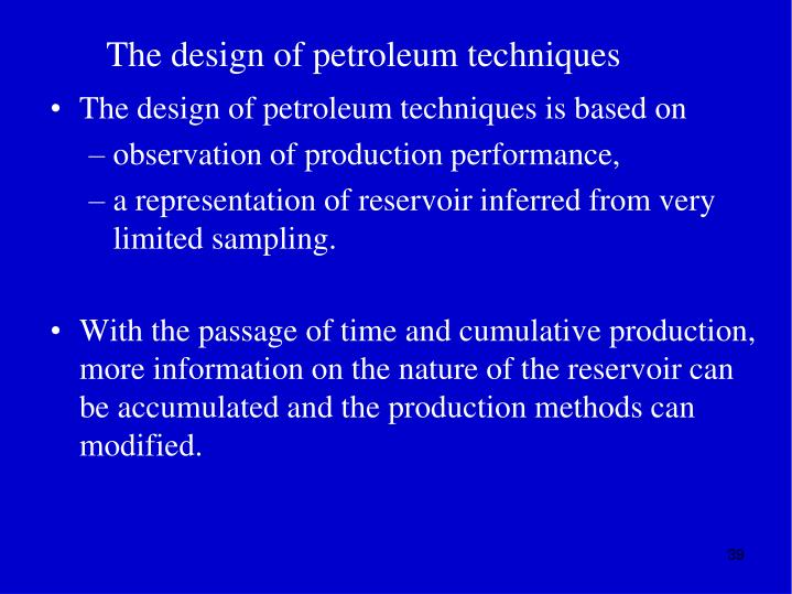 The design of petroleum techniques