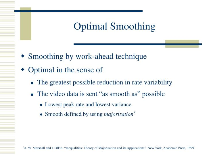 Optimal Smoothing