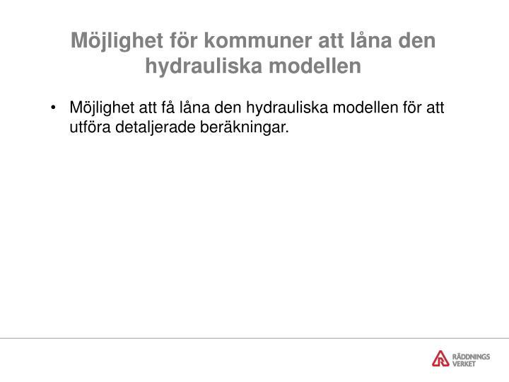 Möjlighet för kommuner att låna den hydrauliska modellen