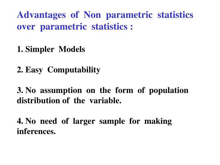 Advantages  of  Non  parametric  statistics   over  parametric  statistics :