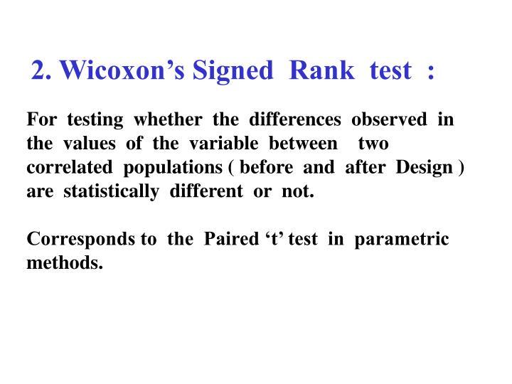 2. Wicoxon's Signed  Rank  test  :
