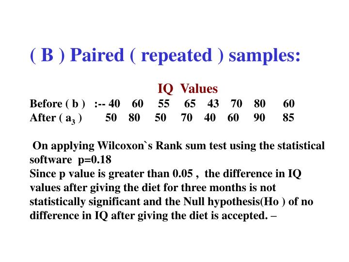( B ) Paired ( repeated ) samples: