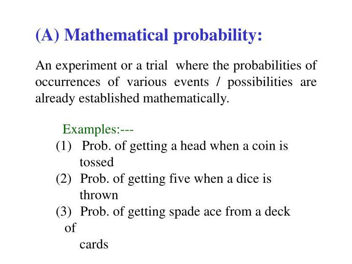 (A) Mathematical probability: